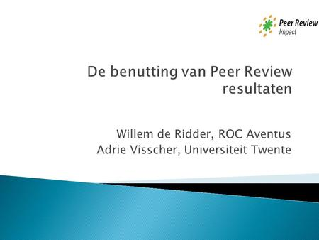 Willem de Ridder, ROC Aventus Adrie Visscher, Universiteit Twente.
