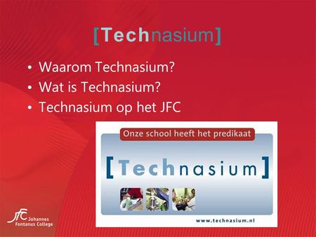 [Technasium] Waarom Technasium? Wat is Technasium?
