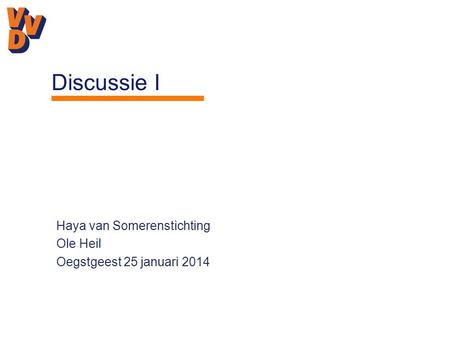 Haya van Somerenstichting Ole Heil Oegstgeest 25 januari 2014 Discussie I.