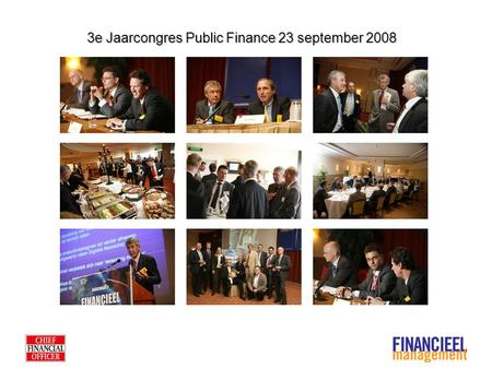 3e Jaarcongres Public Finance 23 september 2008. Inhoud Historie Strategie & Visie Thema's Sprekers Jaarcongres Public Finance Public Finance Award 2008.