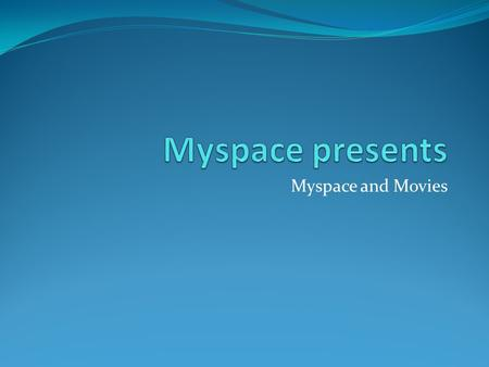 Myspace and Movies. Myspace and James Bond Myspace US 38184 Vrienden! Interactie op Myspace: Wallpapers, Bonds latest mission, Dossier over Bond, Games.