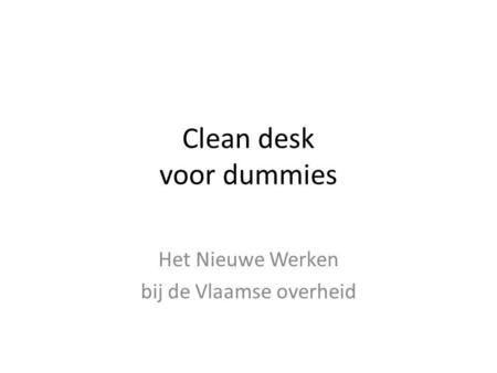 Clean desk voor dummies