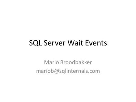 SQL Server Wait Events Mario Broodbakker