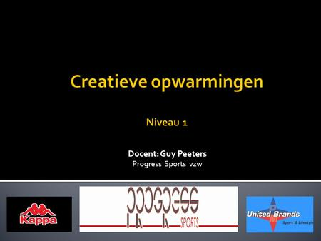 Docent: Guy Peeters Progress Sports vzw.  Filmpje opwarming: is dit leuk?