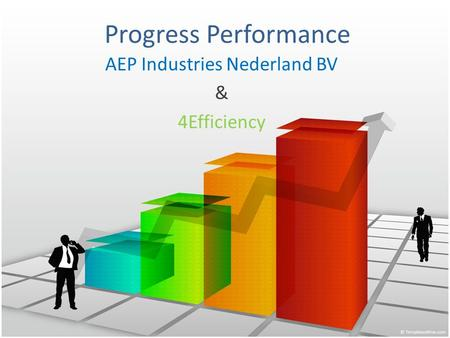 Progress Performance AEP Industries Nederland BV & 4Efficiency.