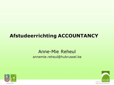 VLEKHO-HONIM Afstudeerrichting ACCOUNTANCY Anne-Mie Reheul