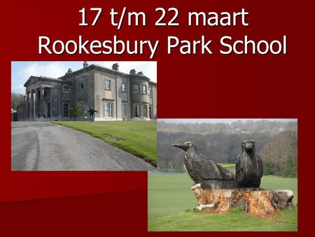 17 t/m 22 maart Rookesbury Park School. Programma 's ochtends English Lessons – Case Study.