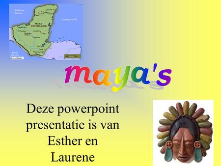 Deze powerpoint presentatie is van Esther en Laurene