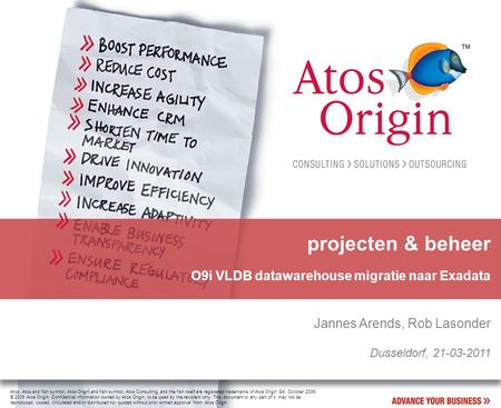 Atos, Atos and fish symbol, Atos Origin and fish symbol, Atos Consulting, and the fish itself are registered trademarks of Atos Origin SA. October 2009.
