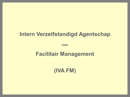 Intern Verzelfstandigd Agentschap Facilitair Management
