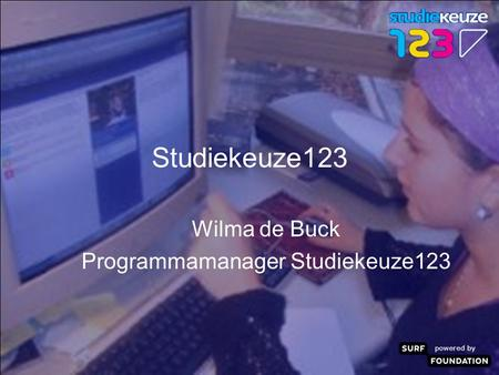 Powered by Studiekeuze123 Wilma de Buck Programmamanager Studiekeuze123.
