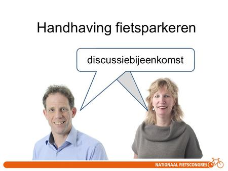 Handhaving fietsparkeren discussiebijeenkomst.