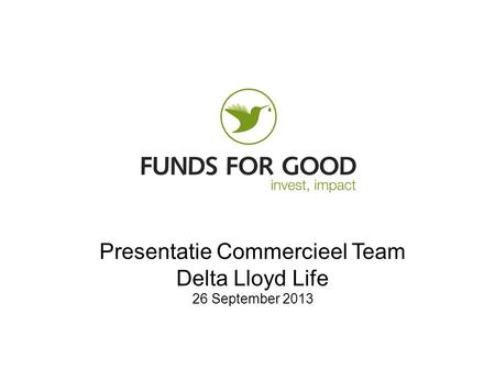 Presentatie Commercieel Team Delta Lloyd Life 26 September 2013.