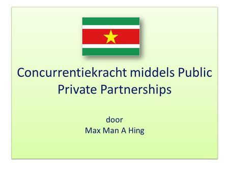 Concurrentiekracht middels Public Private Partnerships door Max Man A Hing.
