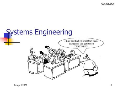 Systems Engineering 24 april 2007.