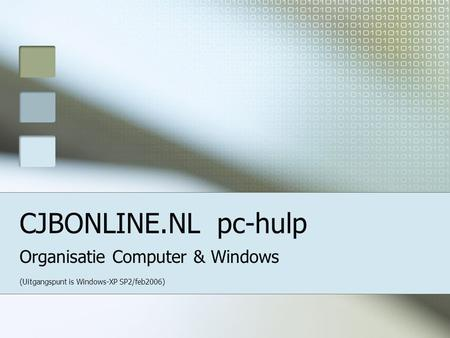 CJBONLINE.NL pc-hulp Organisatie Computer & Windows (Uitgangspunt is Windows-XP SP2/feb2006)