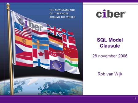 1 SQL Model Clausule 28 november 2006 Rob van Wijk.