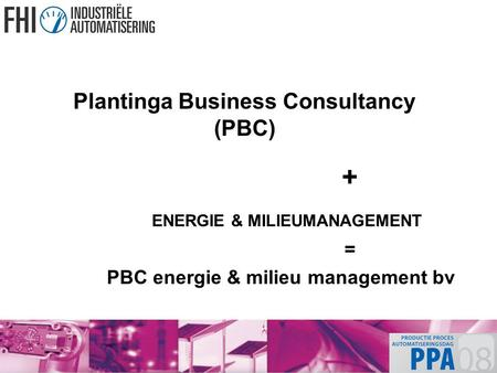 Plantinga Business Consultancy (PBC) + ENERGIE & MILIEUMANAGEMENT = PBC energie & milieu management bv.