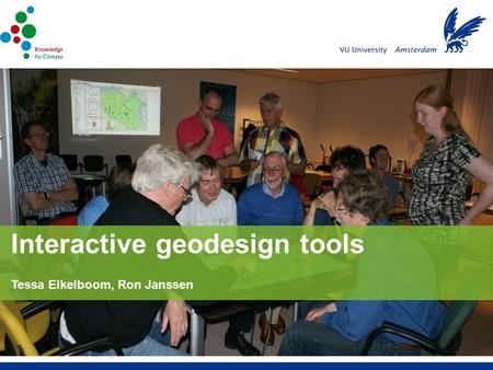 Tessa Eikelboom, Ron Janssen Interactive geodesign tools.