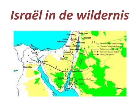 Israël in de wildernis.