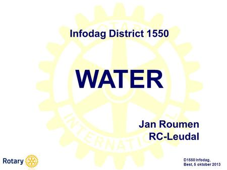 WATER Infodag District 1550 Jan Roumen RC-Leudal