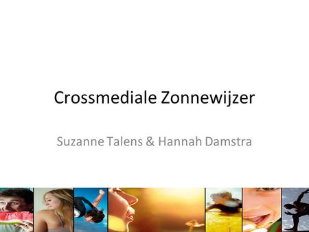 Crossmediale Zonnewijzer Suzanne Talens & Hannah Damstra.