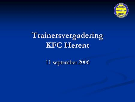 Trainersvergadering KFC Herent