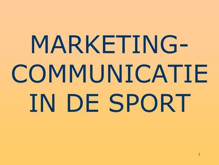 MARKETING- COMMUNICATIE IN DE SPORT