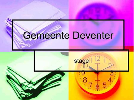 Gemeente Deventer stage.