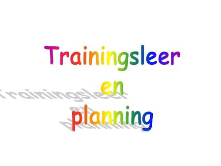 Trainingsleer en planning.