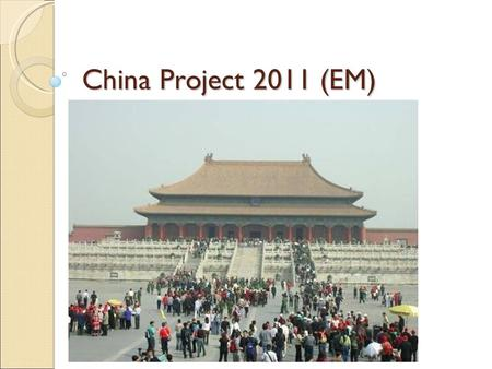 China Project 2011 (EM).