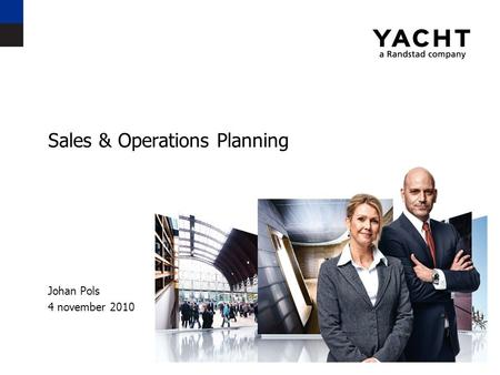 Sales & Operations Planning Johan Pols 4 november 2010.