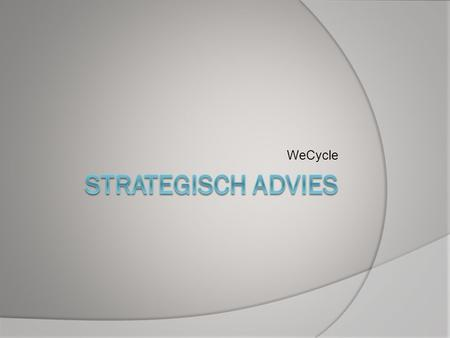 WeCycle Strategisch Advies.