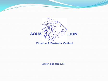 AQUA LION Finance & Business Control www.aqualion.nl.