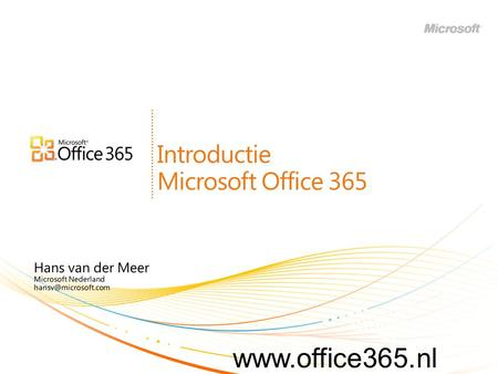 Introductie Microsoft Office 365. Commerciële Cloud Services.