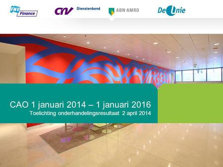 CAO 1 januari 2014 – 1 januari 2016 Toelichting onderhandelingsresultaat 2 april 2014.