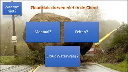 Financials durven niet in de Cloud