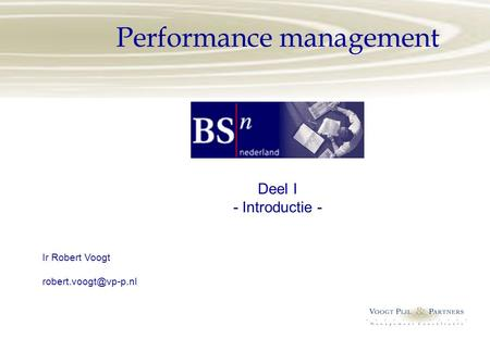 Performance management Deel I - Introductie - Ir Robert Voogt