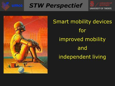 STW Perspectief Smart mobility devices for improved mobility and independent living.