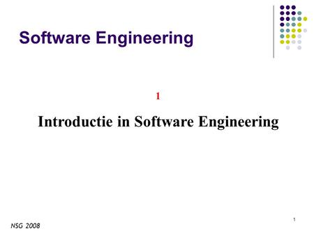 NSG 2008 1 Software Engineering 1 Introductie in Software Engineering.