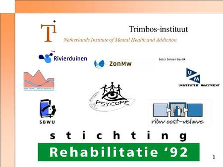 Trimbos-instituut Netherlands Institute of Mental Health and Addiction 1.