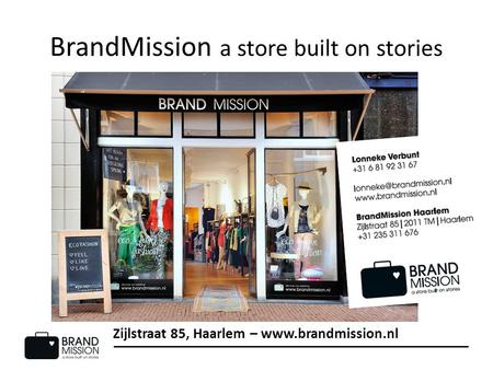 BrandMission a store built on stories Zijlstraat 85, Haarlem – www.brandmission.nl.