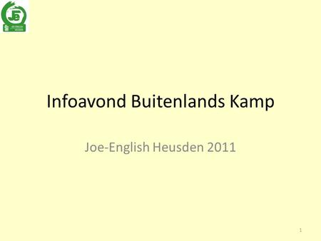 Infoavond Buitenlands Kamp Joe-English Heusden 2011 1.