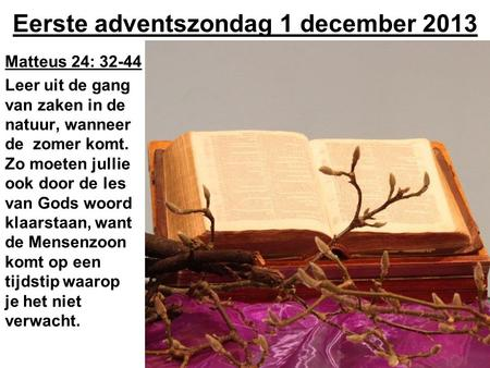Eerste adventszondag 1 december 2013