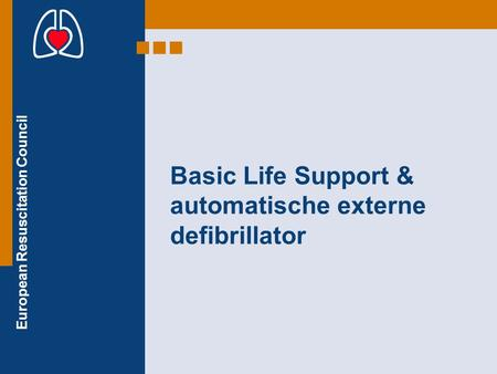 European Resuscitation Council Basic Life Support & automatische externe defibrillator.