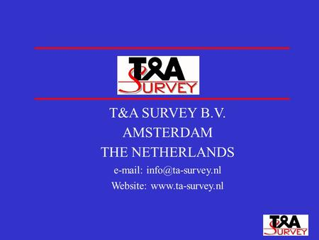 T&A SURVEY B.V. AMSTERDAM THE NETHERLANDS   Website: