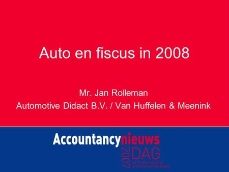 Auto en fiscus in 2008 Mr. Jan Rolleman Automotive Didact B.V. / Van Huffelen & Meenink.
