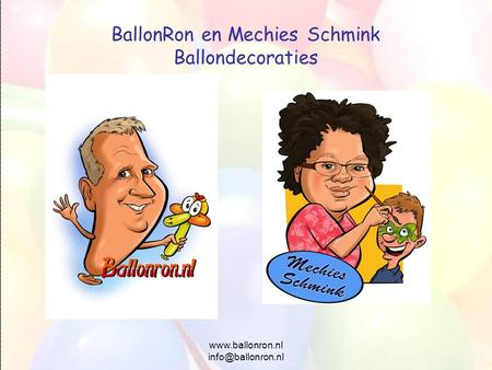 BallonRon en Mechies Schmink Ballondecoraties.