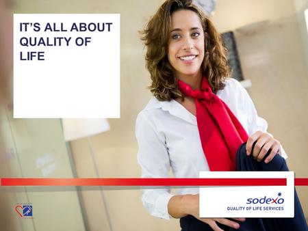IT'S ALL ABOUT QUALITY OF LIFE. INHOUD 2 –It's all about Quality of Life – Sodexo België 01 Quality of Life 02 Onze diensten 03 Sodexo België 04 Sodexo.