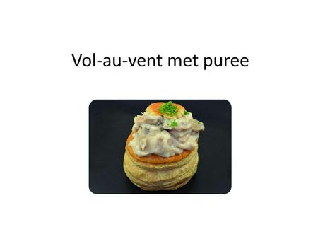 Vol-au-vent met puree.